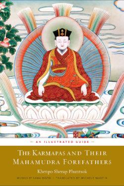 The Karmapas and Their Mahamudra Forefathers