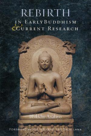 Rebirth in Early Buddhism by Bhikkhu Analayo