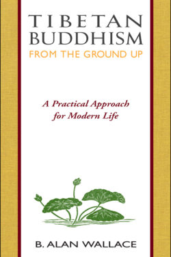 Tibetan Buddhism from the Ground Up