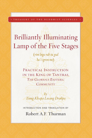 Brilliantly Illuminating Lamp of the Five Stages by Tsong Khapa Losang Drakpa Translated by Robert Thurman