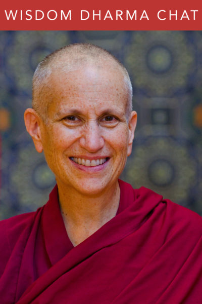 Wisdom Dharma Chats | Ven. Thubten Chodron