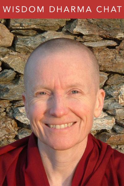 Wisdom Dharma Chats | Ven. Sangye Khadro