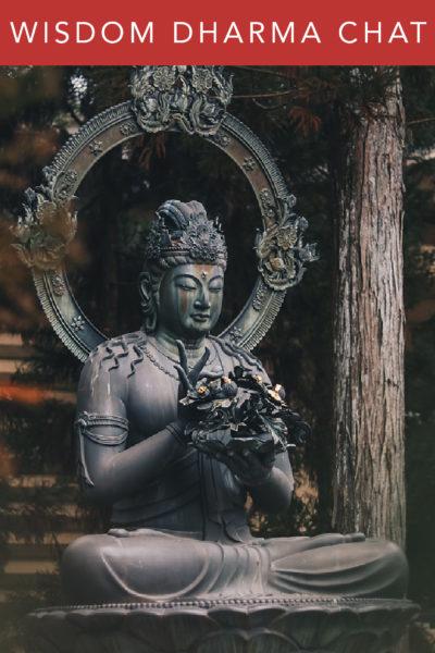 Wisdom Dharma Chats