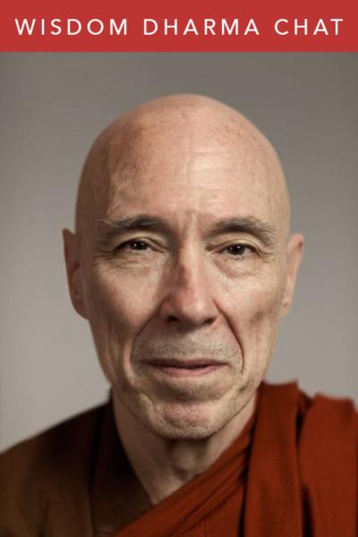 Wisdom Dharma Chats | Venerable Bhikkhu Bodhi