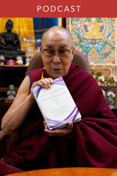 His Holiness the Dalai Lama: Science and Philosophy in the Indian Buddhist Classics (#100)