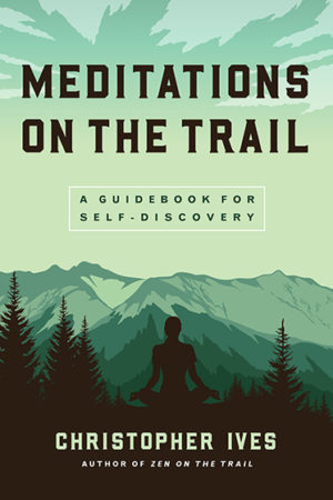 wisdom-publications-meditations-on-the-trail-christopher-ives-cover