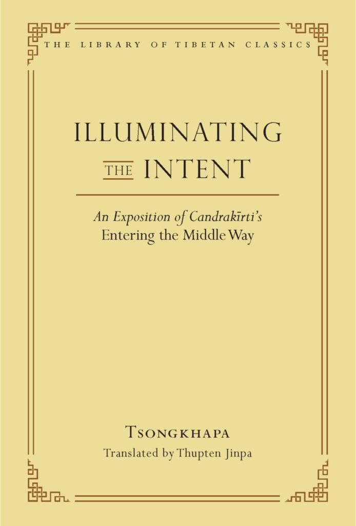 Illuminating the Intent Tsongkhapa Thupten Jinpa