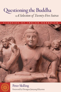 Wisdom-Publications-Indian-Buddhism-Questioning-the-Buddha-Peter-Skilling-Article-Book-Cover