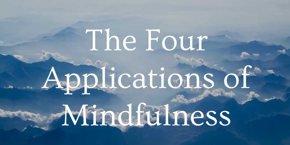 four applications of mindfulness