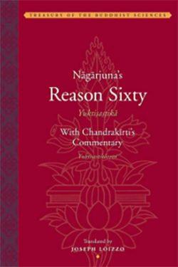 Nāgārjuna's Reason Sixty (Yuktiṣaṣṭikā)